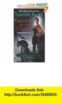 This Side of the Grave (Night Huntress, Book 5) (9780061783180) Jeaniene Frost , ISBN-10: 0061783188  , ISBN-13: 978-0061783180 ,  , tutorials , pdf , ebook , torrent , downloads , rapidshare , filesonic , hotfile , megaupload , fileserve