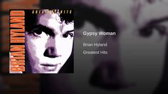 Gypsy Woman - YouTube Brian Hyland, Curtis Mayfield, Gypsy Women, Universal Music Group, Greatest Hits, Seal, Kiss, Singer, 1960s
