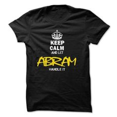 02012503 Keep Calm and Let ABRAM Handle It - #graduation gift #college gift. LIMITED TIME PRICE => https://www.sunfrog.com/Names/02012503-Keep-Calm-and-Let-ABRAM-Handle-It.html?68278