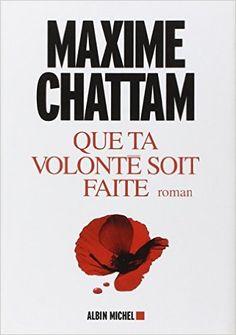 Que ta volonté soit faite: Amazon.fr: Maxime Chattam: Livres