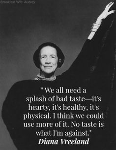 Diana Vreeland quote, fashion quote style quote