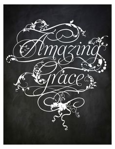 Amazing Grace Poster - Free Printable. Chalkboard Printable Amazing Grace.
