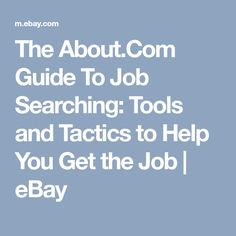 The About.Com Guide To Job Searching: Tools and Tactics to Help You Get the Job   eBay