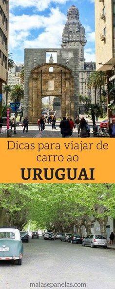 Dicas para viajar de carro ao Uruguai | Malas e Panelas