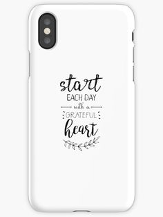 Start each day with a grateful heart inspirational motivational positive Phone case cool beautiful nice print color quote