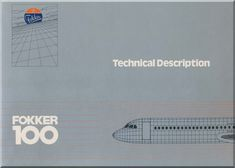Fokker F-100 Aircraft Technical Description Brochure Manual - - Aircraft Reports - Aircraft Manuals - Aircraft Helicopter Engines Propellers Blueprints Publications