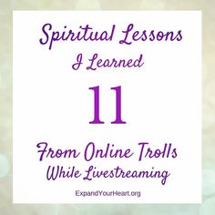 Next month is my 1 year anniversary livestreaming on Periscope!  While in reflection I discovered that online trolls have been instrumental in my spiritual growth throughout the year.  Here are 11 that my beautiful troll teachers have taught me: Its not my responsibility to change or convince others of anything. I am responsible for speaking my truth lovingly and refusing to let anyone silence me. An opportunity for growth lies within every obstacle. The negative and hateful comments that…