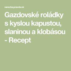 Gazdovské roládky s kyslou kapustou, slaninou a klobásou - Recept