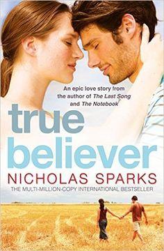 True Believer: Amazon.co.uk: Nicholas Sparks: 9780751541151: Books