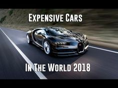 Amazing! Top 7 Most Expensive Cars In The World 2018