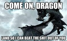 Fairy tales do not tell us that dragons exist. We already know that dragons exist. Fairy tales tell us dragons can be beaten. Skyrim tells us dragons can be eaten. Skyrim Pc, Skyrim Game, Skyrim Dragon, Dragon Age, Skyrim Funny, The Elder Scrolls, Elder Scrolls Skyrim, Gamer Humor, Gaming Memes