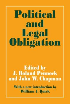 Buy Political and Legal Obligation by J. Roland Pennock and Read this Book on Kobo's Free Apps. Discover Kobo's Vast Collection of Ebooks and Audiobooks Today - Over 4 Million Titles! Liberal Democracy, Constitutional Law, Politics, What Is Citizenship, James Griffin, John Dunn, Social Contract, Social Order