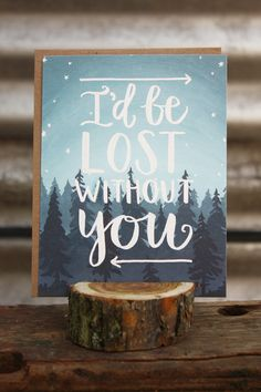 I'd Be Lost Without You Card | 1Canoe2