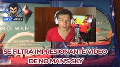 SE FILTRA NO MANS SKY, VIDEOS Y GAMEPLAYS, ENTERATE. | Rokzz Gamer