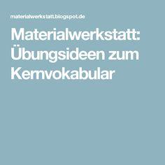 Materialwerkstatt: Übungsideen zum Kernvokabular