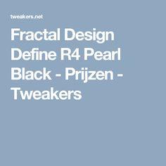 Fractal Design Define R4 Pearl Black - Prijzen - Tweakers