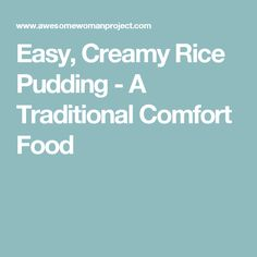 Easy, Creamy Rice Pudding - A Traditional Comfort Food