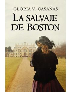 Buy La salvaje de Boston by Gloria V. Casañas and Read this Book on Kobo's Free Apps. Discover Kobo's Vast Collection of Ebooks and Audiobooks Today - Over 4 Million Titles! I Love Books, New Books, Books To Read, This Book, Demon Book, Ebooks Pdf, I Love Reading, Book Lovers, Book Worms