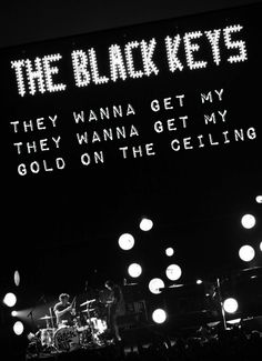The Black Keys - Gold on the Ceiling lyrics