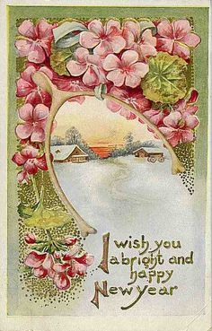vintage New Year Illustration , pretty pink flowers Vintage Happy New Year, Happy New Year Images, Happy New Year Cards, New Year Wishes, New Year Greetings, Vintage Greeting Cards, Vintage Christmas Cards, Christmas Art, Vintage Holiday