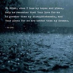 """✦ NEVER LOSE HOPE ✦ """"Oh Allah, when I lose my hopes and plans, help me remember that your love is greater than my disappointments, and your plans for my life are better than my dreams."""" [Ali Ibn Abi Talib]"""