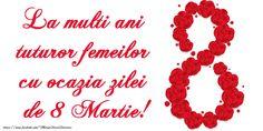 Felicitari de 8 Martie - 8 Martie Fericit! - mesajeurarifelicitari.com Happy Woman Day, Happy Women, 8 Martie, 8th Of March, Birthday, Instagram, Birthdays, Dirt Bike Birthday, Birth Day