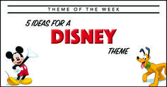 Disney movies are popular with most kids and adults. There are a ton of movies that can be used for this theme. I'll give you some ideas, but I'd love to hear yours as well.