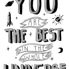 You are the best in the whole universe. Hand written calligrathy poster.
