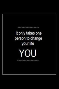 It only takes one person to change your life.