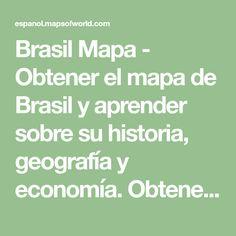 Brasil Mapa - Obtener el mapa de Brasil y aprender sobre su historia, geografía y economía. Obtener mapas de estados, ciudades y características de Brasil.