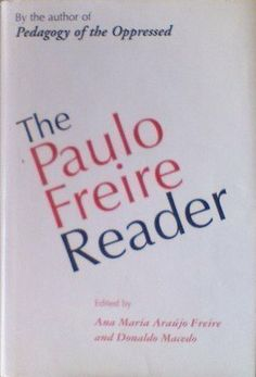 The Paulo Freire Reader by Paulo Freire et al.