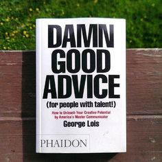Damn Good Advice, by George Lois 37 Books Every Creative Person Should Be Reading Got Books, Books To Buy, I Love Books, Books To Read, Blog Writing, Writing A Book, Reading Lists, Book Lists, Reading Books