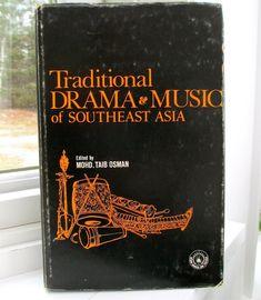 Traditional Drama and Music of Southeast Asia,  1974  Mohd. Taib Osmanhttps://prosperolane.com/collections/asian-drama-theatre/products/traditional-drama-and-music-southeast-asia-1974-mohd-taib-osman