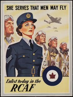 """Canadian WWII recruitment poster for the RCAF: """"She serves that men may fly"""""""