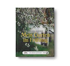 """""""Mein Garten im Frühling"""" von Gartenexpertin Veronika Schubert. Ein Leitfaden für die Gartenarbeit von März bis Mai – bei Servus am Marktplatz kaufen."""