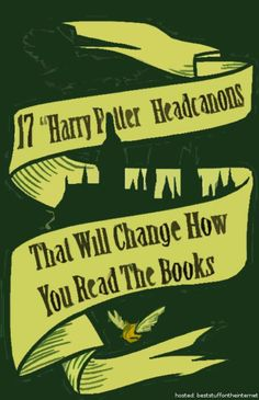 "17 ""Harry Potter"" Headcanons That Will Change How You Read The Books #HP #HarryPotter"