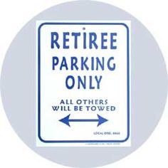 The retirement parking sign is a funny retirement gag gift sign that says retiree parking only, Fast Shipping and Shopping Guarantee!