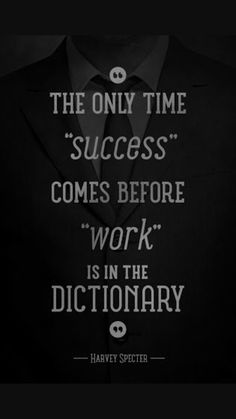Success does not come before work