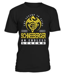 The Legend is Alive SCHNEEBERGER An Endless Legend Last Name T-Shirt #LegendIsAlive