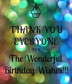 thank you everyone for the wonderful birthday wishes 20 Thank You Everyone for the Birthday Wishes Thank You Messages For Birthday, Thank You For Birthday Wishes, Thank You Wishes, Happy Birthday Quotes For Friends, Birthday Girl Quotes, Happy Birthday Wishes Cards, Birthday Wishes And Images, Happy Birthday Funny, Birthday Greetings