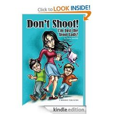 Don't Shoot! I'm Just the Avon Lady! [Kindle Edition]  Birdie Jaworski (Author)