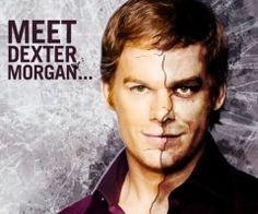 Dexter, once again not a movie but I love love love this!