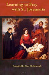 Learning to Pray with St. Josemaria