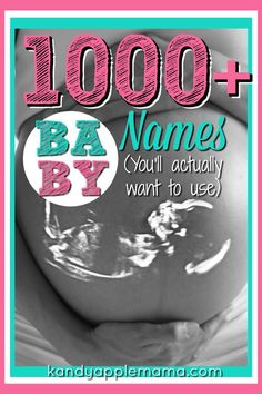 1000+ Baby Names You'll Actually Want to Use