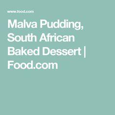 Malva Pudding, South African Baked Dessert | Food.com