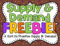 Supply & Demand Sort FREEBIE from Barnard Island on http://TeachersNotebook.com -  (4 pages)  - Students will LOVE this Supply & Demand FREEBIE sort! A fun way for students to practice the concept of supply and demand!
