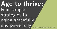 Age to Thrive | eatnakednow.com