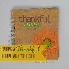 Starting a Thankful Journal with Your Child #journal #thankful #gratitude | mybigfathappylife.com