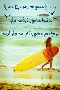 Words to live by at the beach...
