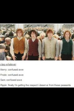 Pippin finally gets the respect he deserves.